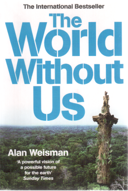 The World Without Us , Alan Weisman